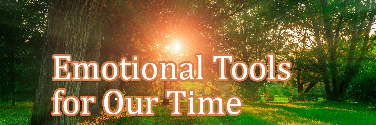 Emotional Tools for Our Time