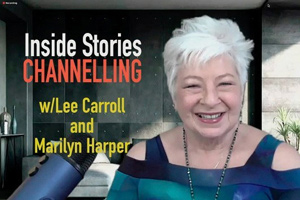 Inside Stories Channelling with Lee Carroll and Marilyn Harper