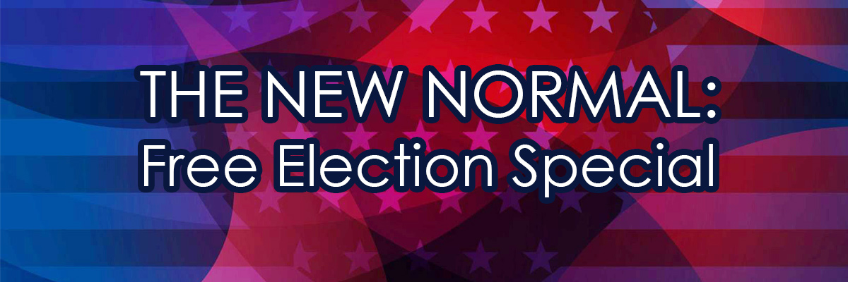 The New Normal: Election Special
