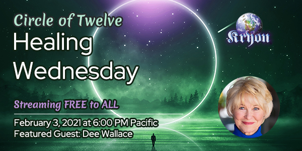 dee wallace healing wednesday kryon circle of twelve