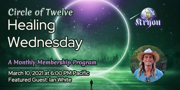 Ian White Healing Wednesday Kryon Circle of Twelve